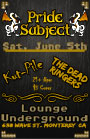 Pride Subject w/ Kut-Pile, The Dead Ringers @ Lounge Underground - Monterey, CA