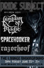 Pride Subject w/ Kingdom of Magic, Spacehooker and Razorhoof @ The Lounge Underground - Monterey, CA