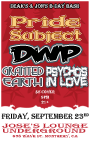 Pride Subject w/ DWP, Granted Earth, Psycho In Love - Monterey CA